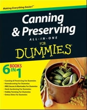 Canning and Preserving All-in-One For Dummies ebook by Consumer Dummies