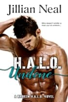H.A.L.O. Undone eBook by Jillian Neal