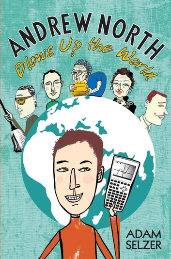 Andrew North Blows Up the World ebook by Adam Selzer