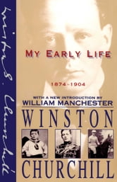 My Early Life - 1874-1904 ebook by Winston Churchill