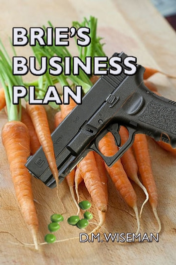 Brie's Business Plan ebook by DM Wiseman