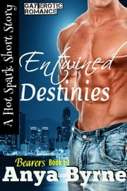 Entwined Destinies - Bearers, #2 ebook by Anya Byrne