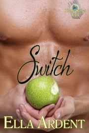 Switch - An Erotic Romance in Nine Installments ebook by Ella Ardent