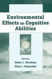 Environmental Effects on Cognitive Abilities ebook by Robert J. Sternberg,Elena L. Grigorenko