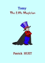 Tomy The Little Magician ebook by Patrick Huet