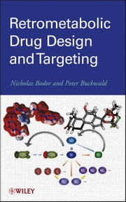 Retrometabolic Drug Design and Targeting ebook by Nicholas Bodor,Peter Buchwald