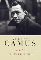 Albert Camus - A Life ebook by Olivier Todd