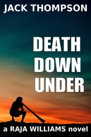 Death Down Under - Raja Williams Mystery Thrillers, #7 ebook by Jack Thompson