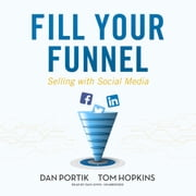 Fill Your Funnel - Selling with Social Media audiobook by Tom Hopkins, Dan Portik