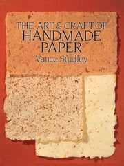 The Art & Craft of Handmade Paper ebook by Vance Studley