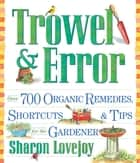 Trowel and Error ebook by Sharon Lovejoy