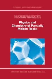 Physics and Chemistry of Partially Molten Rocks ebook by N. Bagdassarov,D. Laporte,Alan Bruce Thompson