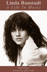 Linda Ronstadt - A Life In Music ebook by Peter Lewry