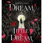 Dream a Little Dream - The Silver Trilogy audiobook by Kerstin Gier