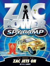 Zac Power Spy Camp: Zac Jets On ebook by H. I. Larry