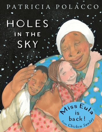Holes in the Sky eBook by Patricia Polacco