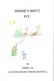 Mooses' Don't Fly ebook by Eddie Lay