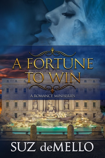 A Fortune To Win: a Romance Miniseries ebook by Suz deMello