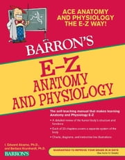EZ Anatomy and Physiology ebook by Barbara Krumhardt, Edward Alcamo