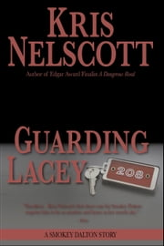 Guarding Lacey: A Smokey Dalton Story ebook by Kris Nelscott