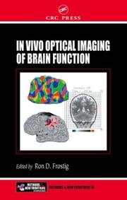 In Vivo Optical Imaging of Brain Function ebook by Frostig, Ron