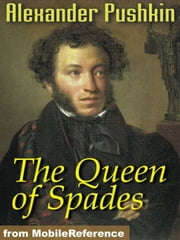 The Queen Of Spades: (Pique Dame) (Mobi Classics) ebook by Alexander Pushkin,H. Twitchell (Translator)