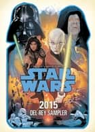 Star Wars 2015 Sampler ebook by John Jackson Miller, James Luceno, Kevin Hearne,...