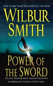 Power of the Sword ebook by Wilbur Smith