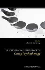 The Wiley-Blackwell Handbook of Group Psychotherapy ebook by Jeffrey L. Kleinberg