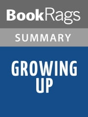 Growing Up by Russell Baker Summary & Study Guide ebook by BookRags