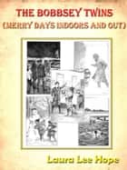Bobbsey Twins: Merry Days Indoors and Out [Annotated] ebook by Laura Lee Hope