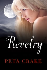 Revelry ebook by Peta Crake