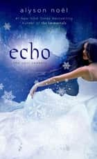 Echo eBook by Alyson Noël