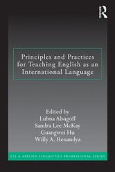 Principles and Practices for Teaching English as an International Language ebook by Alsagoff, Lubna