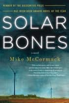 Solar Bones ebook by Mike McCormack