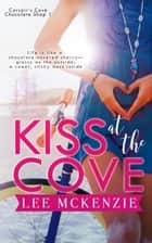 Kiss at the Cove ebook by Lee McKenzie