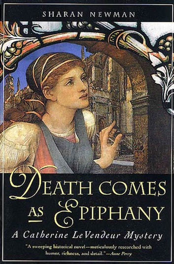 Death Comes As Epiphany - A Catherine LeVendeur Mystery eBook by Sharan Newman