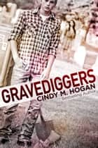 Gravediggers ebook by Cindy M. Hogan
