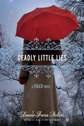 Deadly Little Lies ebook by Laurie Faria Stolarz