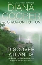 Discover Atlantis ebook by Diana Cooper,Shaaron Hutton