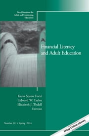 Financial Literacy and Adult Education - New Directions for Adult and Continuing Education, Number 141 ebook by Karin Sprow Forté,Edward W. Taylor,Elizabeth J. Tisdell