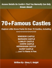 70+Famous Castle ebook by Ginny C. Knight