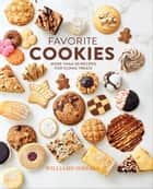 Williams-Sonoma Favorite Cookies - More Than 40 Recipes for Iconic Treats ebook by The Williams-Sonoma Test Kitchen, Annabelle Breakey