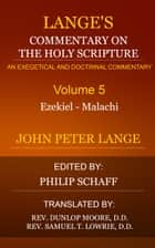 Lange's Commentary on the Holy Scripture, Volume 5 ebook by Lange, John Peter