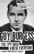 Guy Burgess ebook by Stewart Purvis,Jeff Hulbert