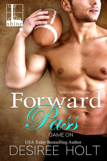 Forward Pass ebook by Desiree Holt