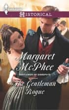 The Gentleman Rogue ebook by Margaret McPhee