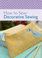 How to Sew - Decorative Sewing ebook by David & Charles Editors