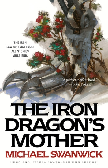 The Iron Dragon's Mother ebook by Michael Swanwick