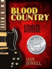 Blood Country: A Nashville Sideman Mystery ebook by Dan Jewell